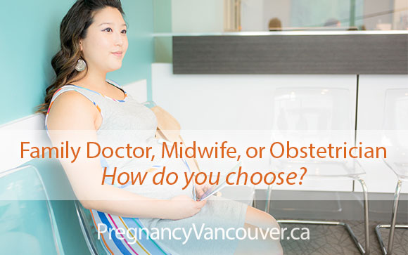 Doctor, Midwife or OB - how do you choose?